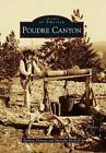 Poudre Canyon by Barbara Fleming, Malcolm McNeill (Paperback / softback, 2015)