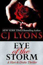 Hart and Drake: Eye of the Storm : A Hart and Drake Thriller 4 by C. J. Lyons...