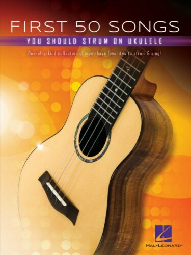 First 50 Songs You Should Strum on Ukulele Sheet Music Ukulele Book 000347437