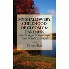 My Shallowery Childhood of Gloomy and Darkness DID Not Began to Reveal Light Un