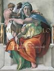 Michelangelo : The Complete Sculpture, Painting, Architecture by William E. Wallace (2009, Hardcover)