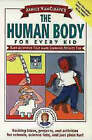 Janice VanCleave's the Human Body for Every Kid: Easy Activities That Make Learning Science Fun by Janice VanCleave (Paperback, 1995)