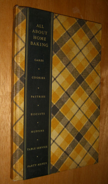 All About Home Baking Cookbook Cookies Pastries Cakes Party General Foods 1936