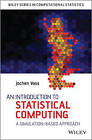 An Introduction to Statistical Computing: A Simulation-Based Approach by Jochen Voss (Hardback, 2013)