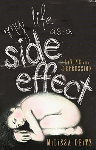 My Life as a Side Effect : Living with Depression, New Books