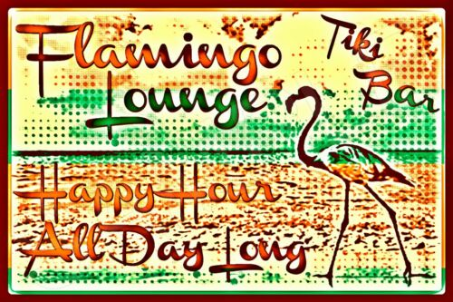 TIKI BAR FLAMINGO LOUNGE HAPPY HOUR MADE IN HAWAII METAL SIGN 8X12 LUAU ART DECO