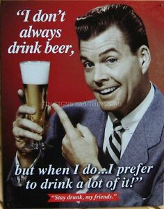 I-don-039-t-always-Drink-Beer-TIN-SIGN-funny-quote-bar-wall-decor-metal-poster-1740