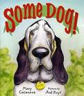Some Dog! by Mary Casanova (Hardback, 2007)