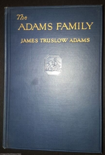 1930 THE ADAMS FAMILY by James Truslow Adams with Illustrations
