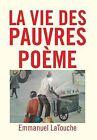 La Vie Des Pauvres Poeme by Emmanuel Latouche (Hardback, 2013)