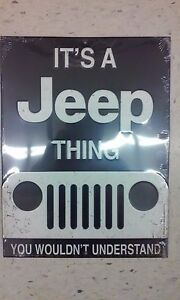 ITS A JEEP THING METAL SIGN RAISED LETTERS 13 BY 9 INCHES VINTAGE LOOKING