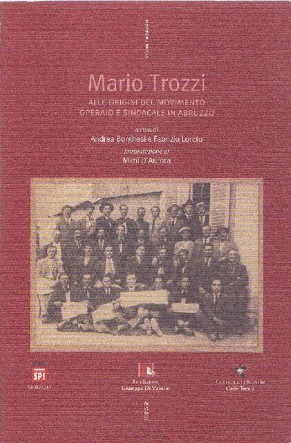 TROZZI Mario - Alle origini del movimento operaio e sindacale in Abruzzo