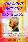 Shadows Bright as Glass: An Accidental Artist and the Scientific Search for the Soul by Amy Ellis Nutt (Paperback / softback, 2014)