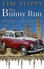 The Bunny Run: A Short Drive... with Some Diversions by Tim Topps (Paperback, 2015)