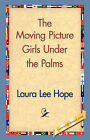 The Moving Picture Girls Under the Palms by Laura Lee Hope (Hardback, 2006)