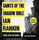 Saints of the Shadow Bible by Ian Rankin (CD-Audio, 2013)