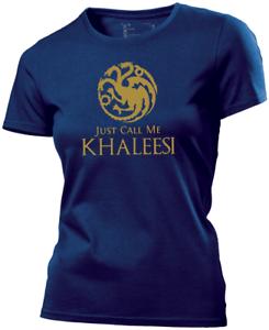 MI ha appena Call khaleesi GAME OF THRONES Donna T Shirt
