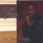 I've Been Waiting by Mike Hines (CD, Dec-2004, Look Music Corp.)