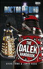Doctor Who: The Dalek Handbook by James Goss, Steve Tribe (Hardback, 2011)