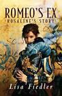Romeo's Ex: Rosalind's Story by Lisa Fiedler (Paperback / softback, 2006)