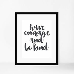 Image Is Loading 039 Have Courage And Be Kind Watercolour