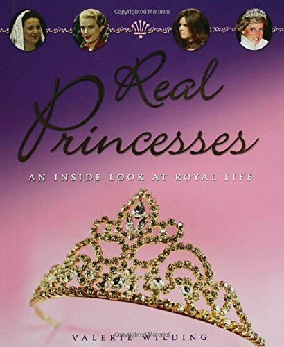 NEW BOOK Real Princesses An Inside Look at the Royal Life Valerie Wilding