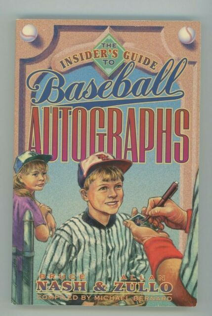 The Insider's Guide to Baseball Autographs by Allan Zullo and Bruce M. Nash