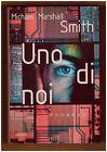 Michael Marshall Smith UNO DI NOI Garzanti (1998) Prima Ed. Fuori Catalogo