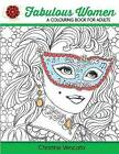 Fabulous Women: A Colouring Book for Adults: Lovely Ladies at Work and Leisure by Christine Vencato (Paperback / softback, 2016)