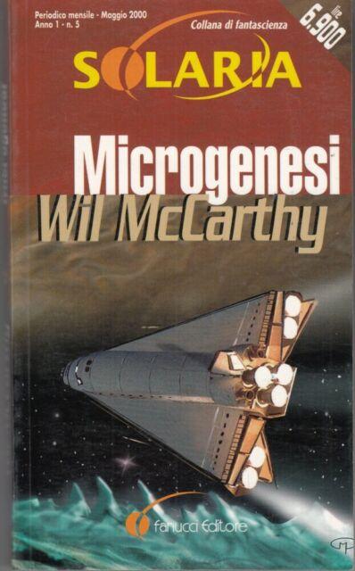 Microgenesi di McCarthy, Wil - Solaria Anno 1 n. 5 ed. Fanucci