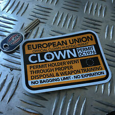 CLOWN HUNTING PERMIT sticker european union 110 x 80mm killer clown