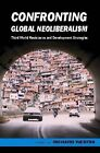Confronting Global Neoliberalism by Richard Westra (Paperback, 2010)