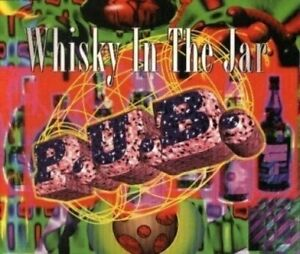 P.U.B. (Public Urban Bottle) Whisky in the jar (1995)  [Maxi-CD]