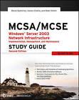 MCSA/MCSE: Windows Server 2003 Network Infrastructure Implementation, Management, and Maintenance Study Guide (70-291) by Matthew Sheltz, James Chellis, Steve Suehring (Paperback, 2006)