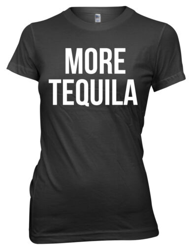 More Tequila Women Ladies Funny T-shirt