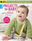 Projects for Baby Made with the Knook[Trademark]: Sweet Creations Made with Light Weight Yarns! by Karen Ratto-Whooley (Paperback, 2014)