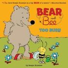 Bear and Bee: Too Busy by Sergio Ruzzier (Hardback, 2014)