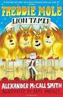 Freddie Mole, Lion Tamer by Alexander McCall Smith (Paperback, 2017)