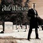 From the Cradle to the Grave by Dale Watson (CD, Apr-2007, Hyena Records)