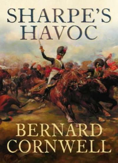 The Sharpe Series (7) - Sharpe's Havoc: The Northern Portugal Campaign, Spring,