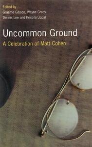 Uncommon-Ground-A-Celebration-of-Matt-Cohen-by-Graeme-Gibson-2002-PB-NEW