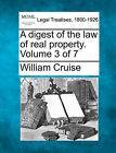 A Digest of the Law of Real Property. Volume 3 of 7 by William Cruise (Paperback / softback, 2010)