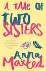 A Tale of Two Sisters by Anna Maxted (Paperback, 2007)