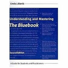 Understanding and Mastering The Bluebook by A Guide for Students and Practition
