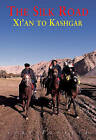 The Silk Road: Xi'an to Kashgar by Judy Bonavia (Paperback, 2007)