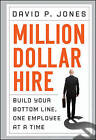Million-Dollar Hire: Build Your Bottom Line, One Employee at a Time by David P. Jones (Hardback, 2011)
