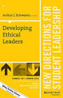 Developing Ethical Leaders: Number 146: New Directions for Student Leadership by John Wiley & Sons Inc (Paperback, 2015)