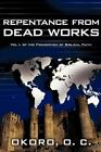 Repentance From Dead Works Foundation of Biblical Faith Vol 1 O. C. Okoro