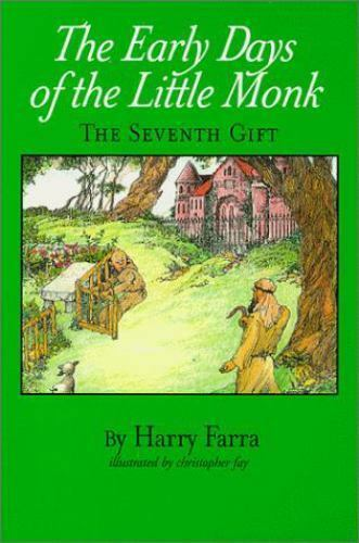 The Early Years of the Little Monk : The Seventh Gift by Harry Farra