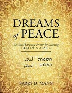 Dreams-of-Peace-A-Dual-Language-Primer-for-Learning-Hebrew-amp-Arabic-Paperback